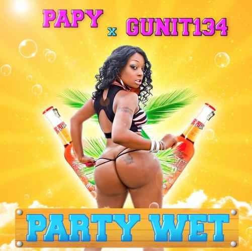 Image de PAPY MC x GUNIT134 - PARTY WET PAPY MC x GUNIT134